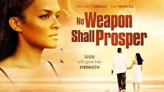 How Much Will You Endure For Love? No Weapon Shall Prosper - Inspirational