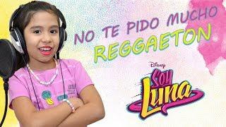 Soy Luna 2 - No te pido mucho (Cover Sofia Engel) Versión Reggaeton - Karol Sevilla