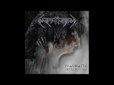 Contamination - Traumatic Recollections (Full Album, 2020)