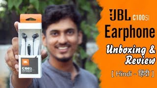JBL C100si In-Ear Headphones with Mic | UNBOXING & REVIEW [ Hindi ]