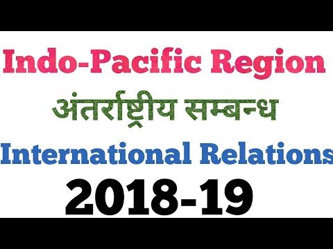Indo-Pacific Region Hindi International Relations UPSC PCS 2018-19