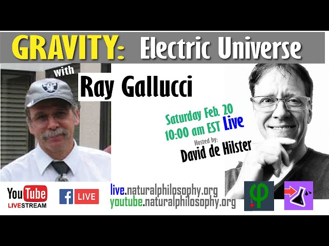 Electric Universe: Gravity is Electrical in Nature - with Dr. Ray Gallucci