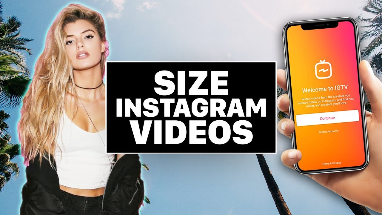 How To Size Videos for Instagram Stories & IGTV!