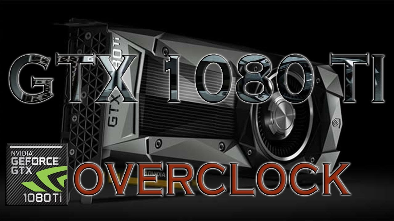 GTX 1080 Ti OVERCLOCK BENCHMARK REVIEW / DX12 INCLUDED / GAMING TESTS –  1080p / 1440p / 4K