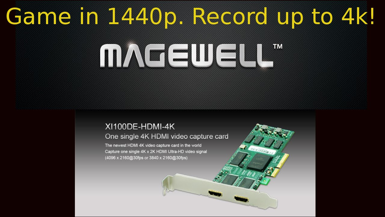 Magewell 4k Capture Card Review+Setup (Game in 1440p/Stream in 1080p