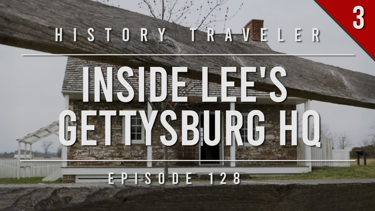 Inside Lee's Gettysburg HQ | History Traveler Episode 128