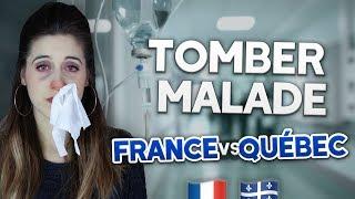 Tomber malade en France vs Québec    DENYZEE