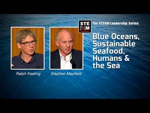Blue Oceans, Sustainable Seafood, Humans and the Sea  -- STEAM Leadership Series