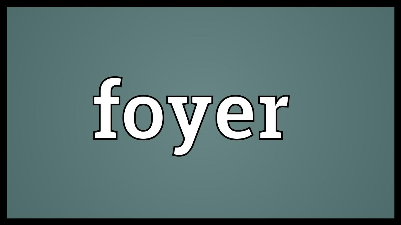 Foyer Room Definition : Foyer meaning youtube