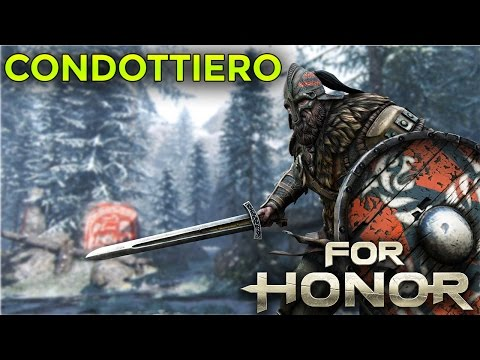 FOR HONOR Gameplay ITA ~ CONDOTTIERO [Multiplayer] Brutalità Pura
