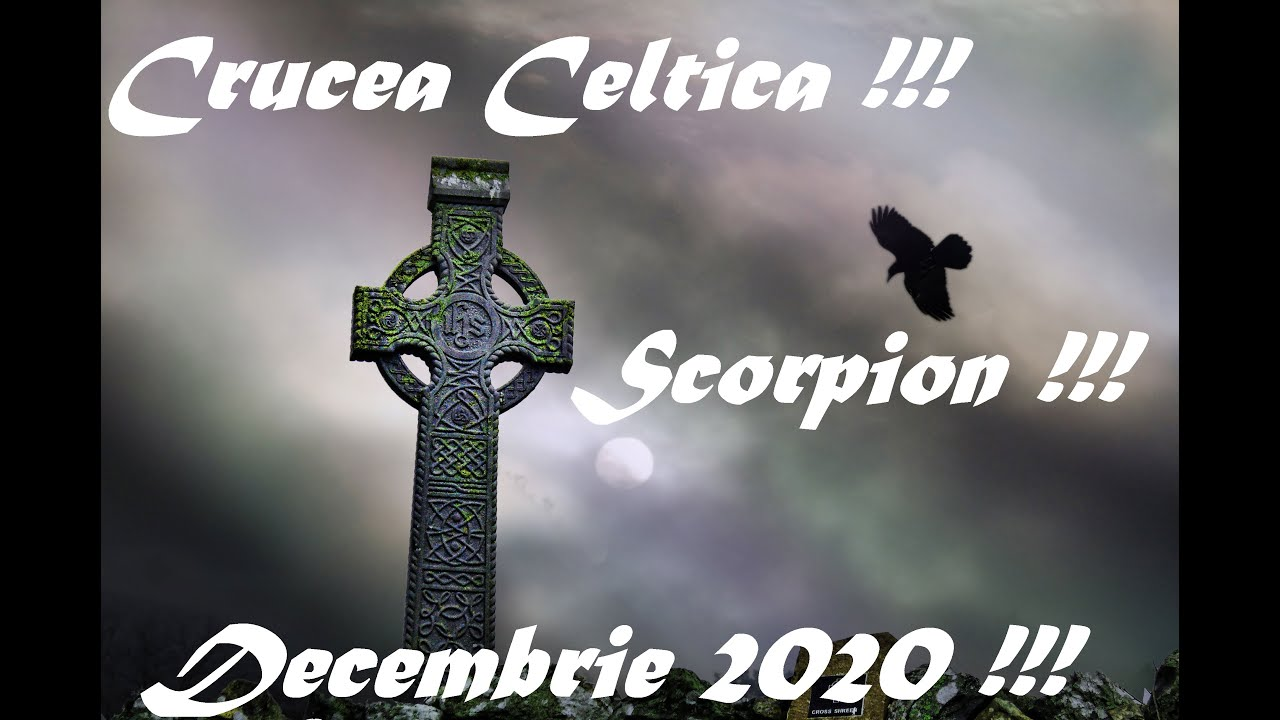 Crucea Celtica !!!Scorpion !!! Decembrie 2020 !!!