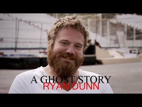 A Ghost Story  Ryan Dunn
