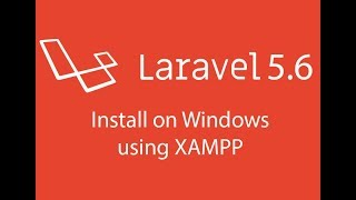 Laravel 5.6 Tutorial : Install on Windows using XAMPP (Same steps applies for Laravel 5.5)