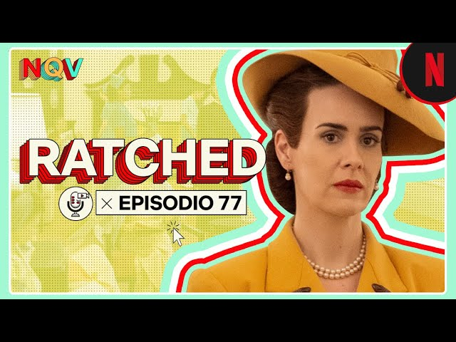 Podcast   Ratched, con Sarah Paulson, Sharon Stone y Jon Jon Briones   Nada que ver   Netflix