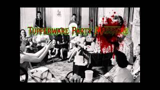 Watch Tupperware Party Massacre The Suffering video
