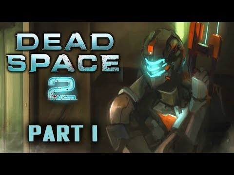 Two Best Friends Play Dead Space 2 (Part 01)