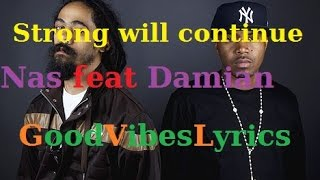 Nas feat Damian Marley - Strong Will Continue Traduction Française