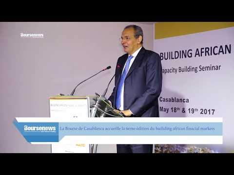 La Bourse de Casablanca accueille la 6ème édition du builiding african finacial markets