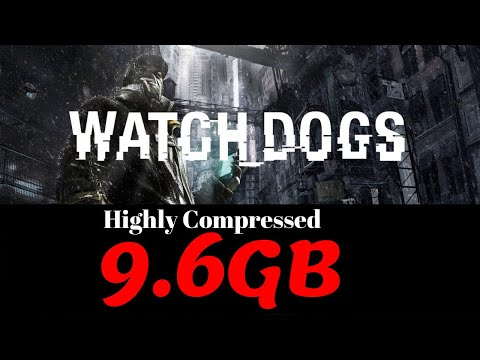 How To Download Watch Dogs 1 Game On PC [9.6GB] Highly Compressed