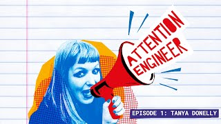 """Ep01: Tanya Donelly on how NOT to end a career in music - """"Attention Engineer"""" podcast"""