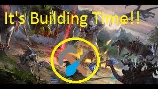 IT'S BUILDING TIME!!!:Ark Survival Evolved: Ep12