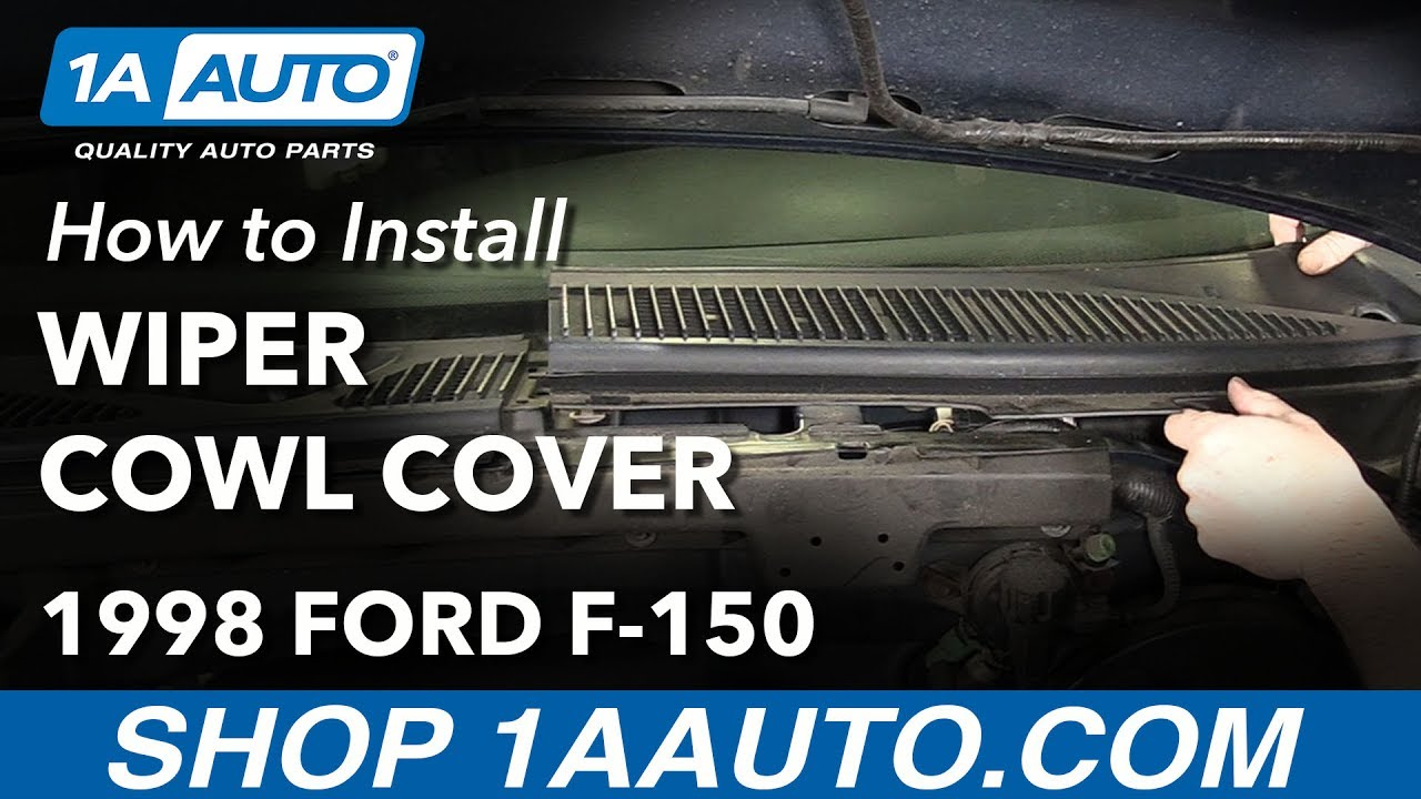 How To Replace Windshield Wiper Cowl Cover 97 04 Ford F