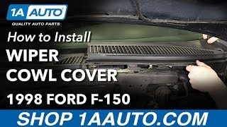 How to Remove Reinstall Windshield Wiper Cowl Cover 1998 Ford F-150
