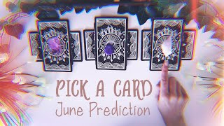 "Pick A Card | "" What will happen in June ?"""