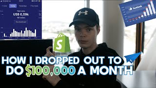 How I Dropped Out Of School & Made $100,000 A Month (Shopify Dropshipping)