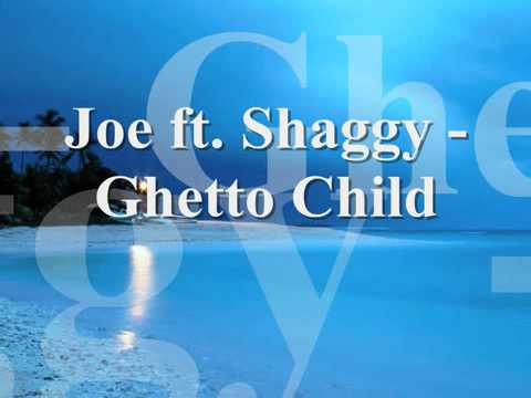 Joe ft Shaggy - Ghetto Child with Lyrics