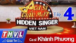 THVL   Ca sĩ giấu mặt 2015 - Tập 4: Ca sĩ Khánh Phương