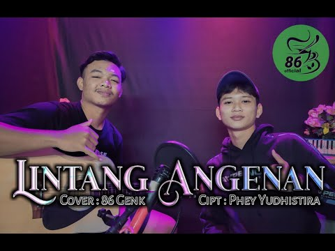 lintang-angenan-cover-by-86-genk---86-official