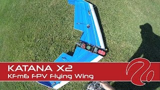 Katana X2 KFm6 FPV Flying Wing