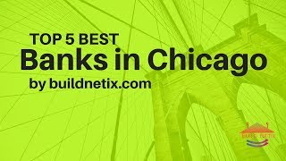 Top 5 Best Banks in Chicago 2018