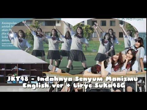 [Mv+Liryc] English ver JKT48 - Indahnya Senyum Manismu
