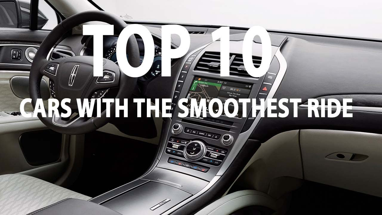 10 Cars With The Smoothest Ride You Must See New Car Review Youtube