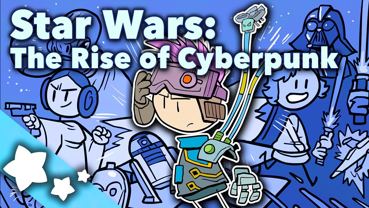 star wars the rise of cyberpunk extra sci fi youtube star wars the rise of cyberpunk extra sci fi