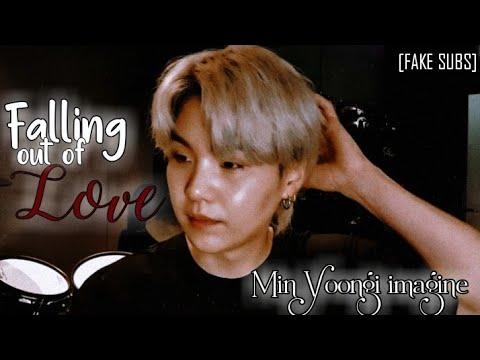 Download [BTS IMAGINE] •FAKE SUBS• ☞FALLING OUT OF LOVE ☜ MIN YOONGI IMAGINE