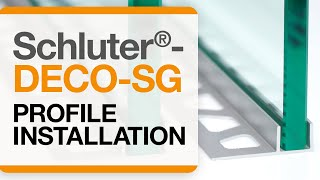 How to install the Schluter®-DECO-SG Profile