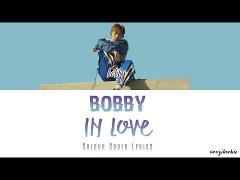 Bobby - In Love + Colour Coded Lyrics; Han/Rom/Eng