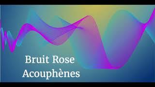 Acouphènes - Nouveau Bruit Rose Binaural 1H