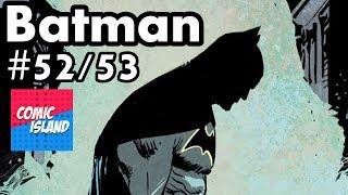 The Dark Knight vs. Bruce Wayne! Batman #52/53 Review