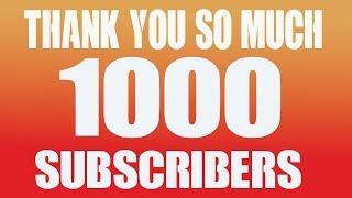 1K Subscribers Special-thanks To all of you!