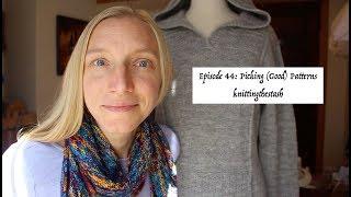 knittingthestash Episode 44: Picking (Good) Patterns