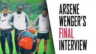 Arsene Wenger's FINAL interview | Part 2 - Vieira, Henry, Messi, and Pique