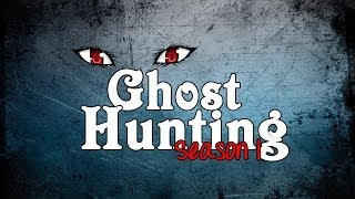 Ghost Hunting Season 1: Episode 3