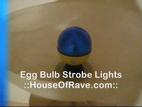 Egg Bulb Strobe Lights Houseofrave Com Youtube