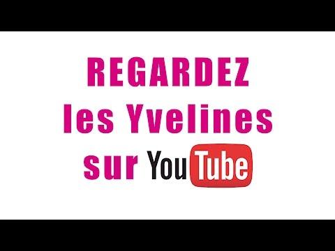Les Yvelines sont sur YouTube