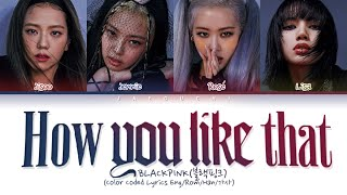"Gambar cover BLACKPINK ""How You Like That"" (Color Coded Lyrics Eng/Rom/Han/가사)"