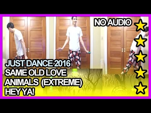 Just Dance 2016 - Same Old Love/Animals...